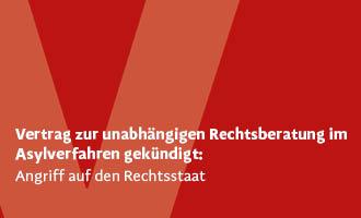 PRESSEAUSSENDUNG: Vertrag zur unabhängigen Rechtsberatung im Asylverfahren gekündigt